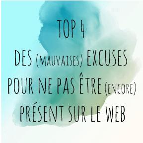 communication digitale : TO 4 des mauvaises excuses pour ne pas être encore présent sur le web.