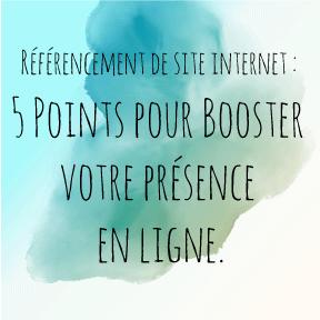 Référencement de site internet : 5 Points pour Booster votre présence en ligne !
