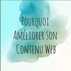 Pourquoi améliorer son contenu Web
