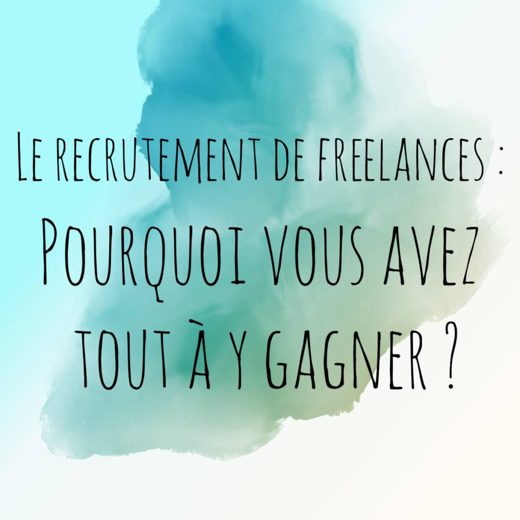 recrutement de freelance, la solution gagnante