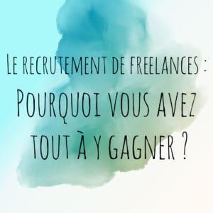 recrutement de freelance, la solution gagnante