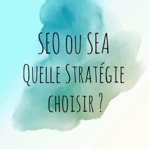 SEO ou SEA, quelle stratégie choisir ?